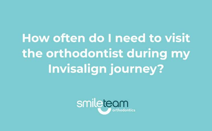 How often do I visit the orthodontist?