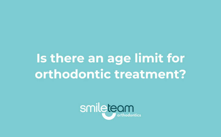 Is there an age limit for orthodontic treatment?